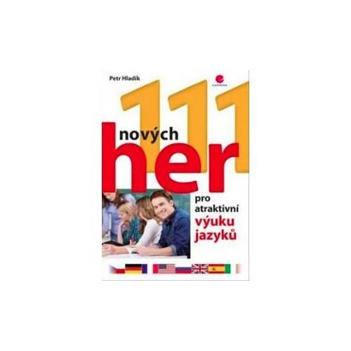 Kniha 111 nových her pro atraktivní výuku jazyků